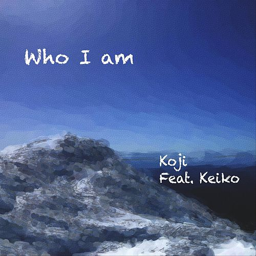 Who I Am (feat. Keiko) by Koji