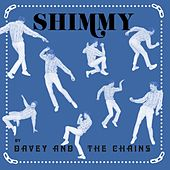Shimmy by Davey and the Chains