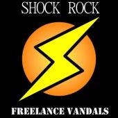Shock Rock von Freelance Vandals
