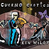 Cuerno Exotica by Ken Wiley