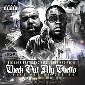 Check out My Ghetto (feat. Mike Jones & Vic D) de Big Love