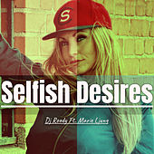 Selfish Desires by DJ Roody