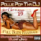 Full Body Massage (Screwed & Chopped Slow Jams) by Pollie Pop