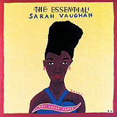 The Essential Sarah Vaughan by Sarah Vaughan