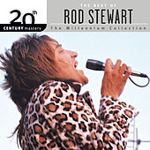20th Century Masters: The Millennium Collection: Best of Rod Stewart (Reissue) von Rod Stewart