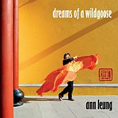 Dreams of a Wildgoose de Ann Leung