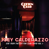 Live From The Cotton Club, Vol. 1 by Joey Calderazzo