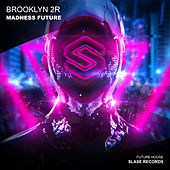 Madness Future von Brooklyn 2r