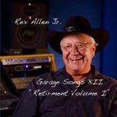 Garage Songs XII: Retirement, Vol. 1 von Rex Allen, Jr.