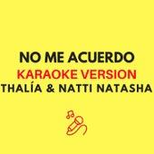 No Me Acuerdo (Thalía ft. Natti Natasha - Karaoke Version) by JMKaraoke