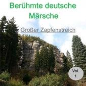 Top 30: Berühmte deutsche Märsche - Großer Zapfenstreich, Vol. 1 by Various Artists