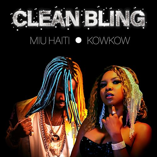 Clean Bling (feat. Kowkow) by Miu Haiti