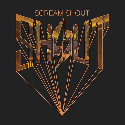 Scream Shout by Shout