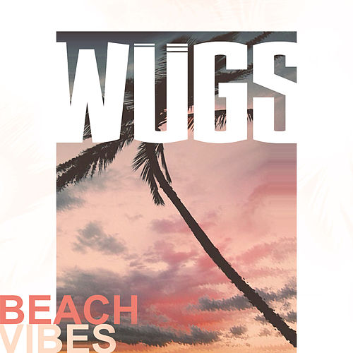 Beach Vibes by Wugs