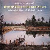 Better Than Gold and Silver de Yelena Eckemoff