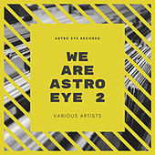 We Are Astro Eye 2 von Various Artists