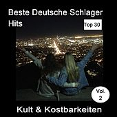 Top 30: Beste Deutsche Schlager Hits - Kult & Kostbarkeiten, Vol. 2 van Various Artists