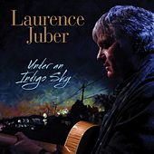 Under an Indigo Sky by Laurence Juber