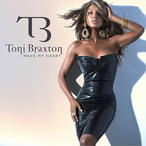 Make My Heart [Remixes Part 1] by Toni Braxton