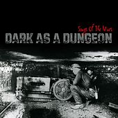 Dark As A Dungeon: Songs of the Mines by Various Artists