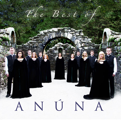 The Best of Anuna by Anúna