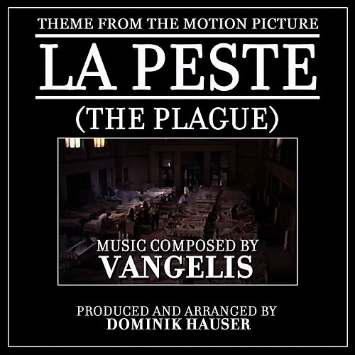 Theme from 'La Peste' (The Plague) (feat. Dominik Hauser) de Vangelis