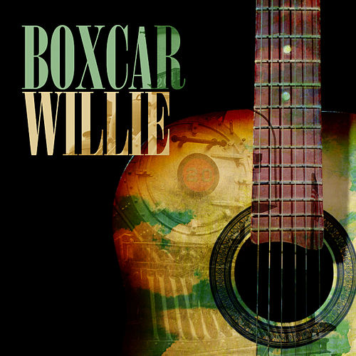 Boxcar Willie by Boxcar Willie