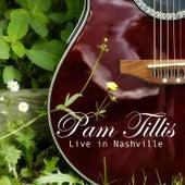 Pam Tillis - Live in Nashville von Pam Tillis