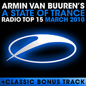 A State Of Trance Radio Top 15 - March 2010 von Various Artists