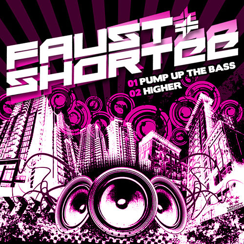Pump Up The Bass by Faust & Shortee