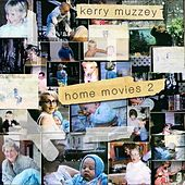 Home Movies 2 by Kerry Muzzey