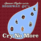 Cry No More by The Highway Q.C.'s