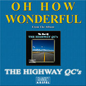 Oh How Wonderful (Single) by The Highway Q.C.'s