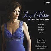 Vocal Recital: Larmore, Jennifer - Barber, S. / Berlioz, H. / Ravel, M. / Britten, B. (Royal Mezzo) by Carlos Kalmar