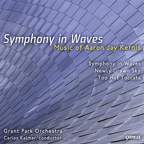 Kernis, A.J.: Symphony in Waves / Newly Drawn Sky / Too Hot Toccata by Carlos Kalmar