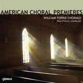 Choral Concert: William Ferris Chorale – Hovhaness, A. / Cohen, E. / Nicholson, P. / French, P. / Blackwood, E. / Kreutz, R. / Ferris, W. / White, W.C by Paul French
