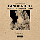 I Am Alright (feat. Tava) (Laurent Wolf Remix) di Nari & Milani