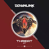 Threat EP by Downlink