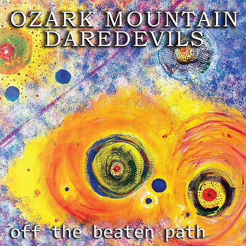 Off the Beaten Path by Ozark Mountain Daredevils