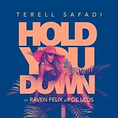 Hold You Down (feat. Raven Felix & Poe Leos) van Terell Safadi