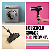 Household Sounds for Insomnia (Vacuums, Dryers and Washing Machines for Sleep, ASMR Binaural Relaxation) by Sound Therapy Masters