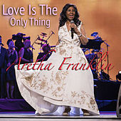 Love Is The Only Thing von Aretha Franklin