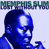 Lost Without You von Memphis Slim