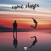 Come Closer by Noize Generation