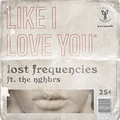 Like I Love You de Lost Frequencies