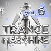 Trance Maschine, Vol. 6 by Various Artists