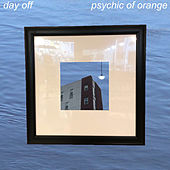 Day Off by Psychic Of Orange