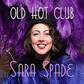 Old Hot Club by Sara Spade