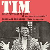 What You Want to Bet / These Are the Songs de Tim Maia