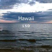 Hawaii by L.S.D.